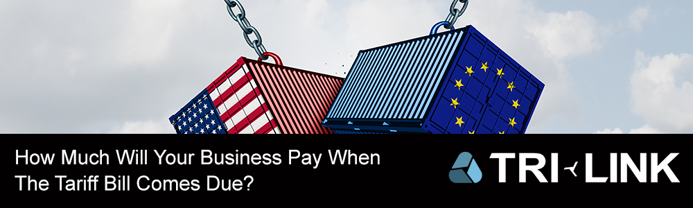 How Much Will Your Business Pay When The Tariff Bill Comes Due?